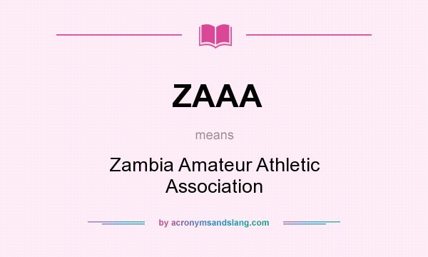 What does ZAAA mean? It stands for Zambia Amateur Athletic Association