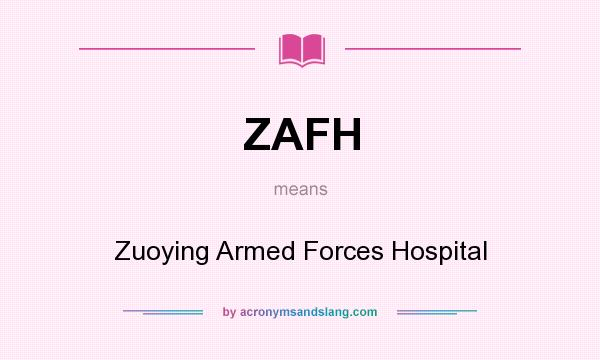 What does ZAFH mean? It stands for Zuoying Armed Forces Hospital