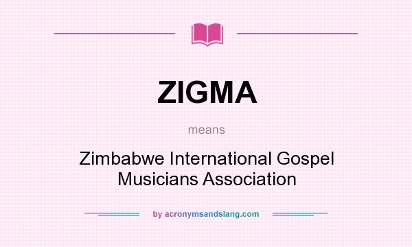What does ZIGMA mean? It stands for Zimbabwe International Gospel Musicians Association