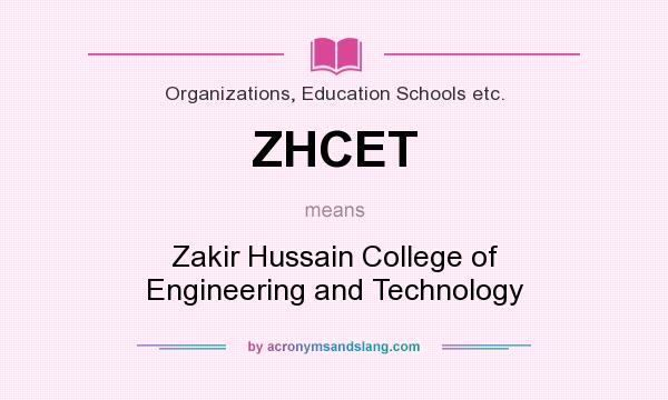 What does ZHCET mean? It stands for Zakir Hussain College of Engineering and Technology