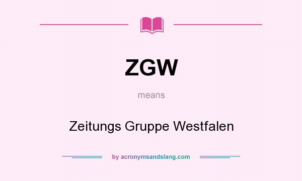 What does ZGW mean? It stands for Zeitungs Gruppe Westfalen