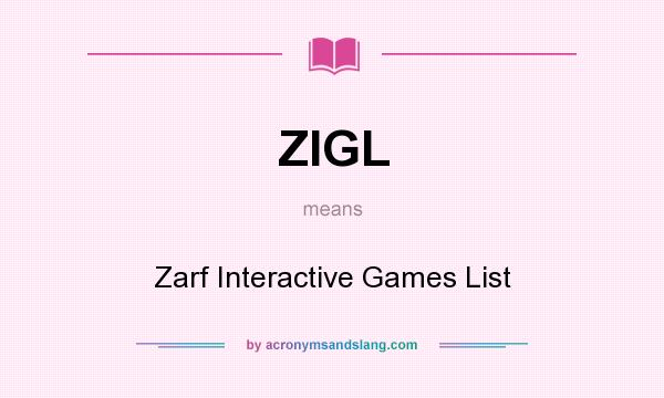 What does ZIGL mean? It stands for Zarf Interactive Games List