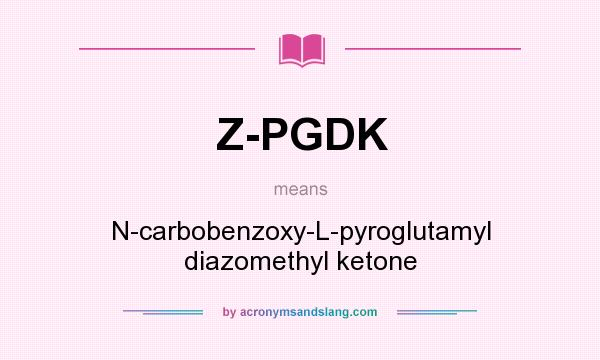 What does Z-PGDK mean? It stands for N-carbobenzoxy-L-pyroglutamyl diazomethyl ketone