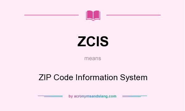 What does ZCIS mean? It stands for ZIP Code Information System