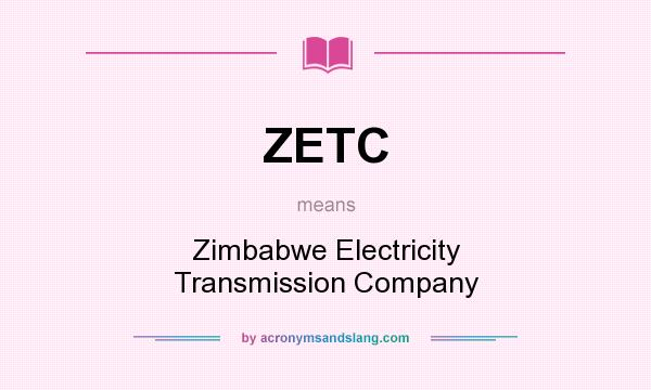 What does ZETC mean? It stands for Zimbabwe Electricity Transmission Company