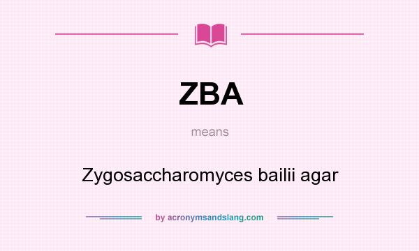 What does ZBA mean? It stands for Zygosaccharomyces bailii agar