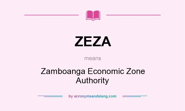 What does ZEZA mean? It stands for Zamboanga Economic Zone Authority
