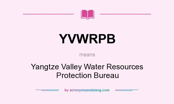 What does YVWRPB mean? It stands for Yangtze Valley Water Resources Protection Bureau