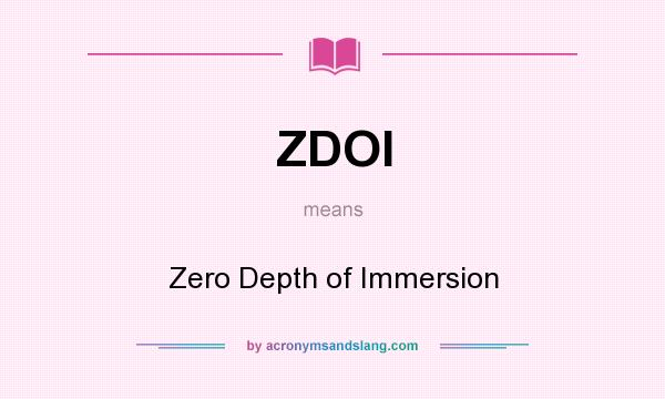 What does ZDOI mean? It stands for Zero Depth of Immersion