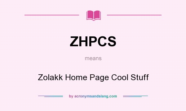 What does ZHPCS mean? It stands for Zolakk Home Page Cool Stuff
