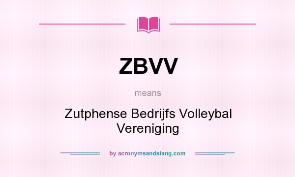 What does ZBVV mean? It stands for Zutphense Bedrijfs Volleybal Vereniging