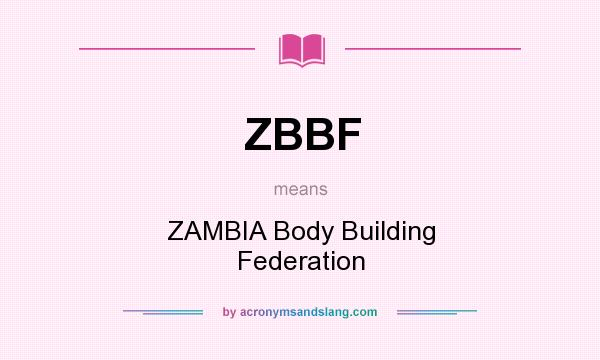 What does ZBBF mean? It stands for ZAMBIA Body Building Federation