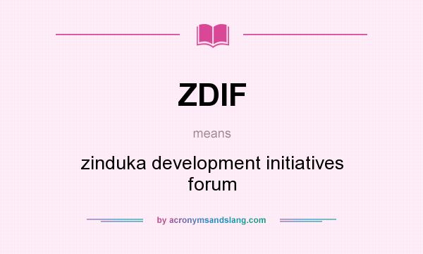 What does ZDIF mean? It stands for zinduka development initiatives forum
