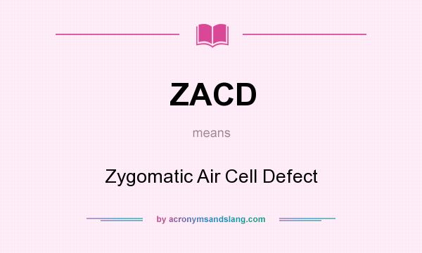 What does ZACD mean? It stands for Zygomatic Air Cell Defect