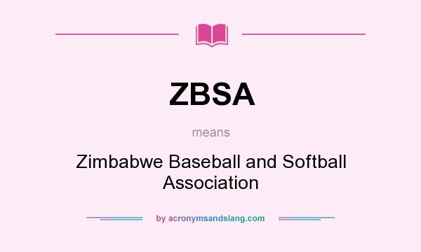 What does ZBSA mean? It stands for Zimbabwe Baseball and Softball Association