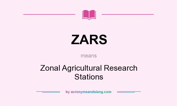 What does ZARS mean? It stands for Zonal Agricultural Research Stations