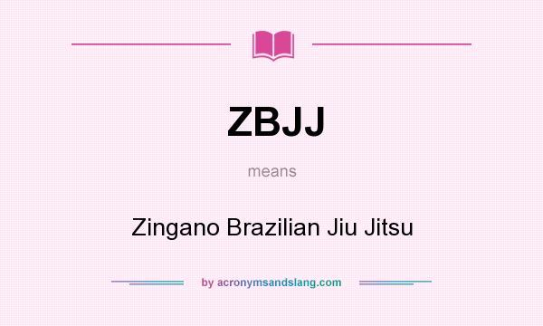 What does ZBJJ mean? It stands for Zingano Brazilian Jiu Jitsu