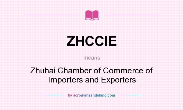 What does ZHCCIE mean? It stands for Zhuhai Chamber of Commerce of Importers and Exporters