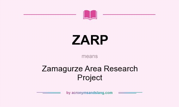 What does ZARP mean? It stands for Zamagurze Area Research Project
