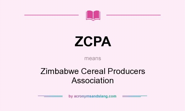 What does ZCPA mean? It stands for Zimbabwe Cereal Producers Association