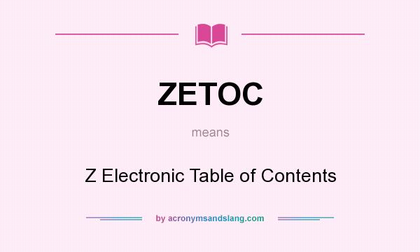 What does ZETOC mean? It stands for Z Electronic Table of Contents
