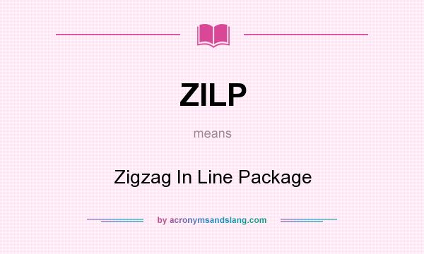 What does ZILP mean? It stands for Zigzag In Line Package