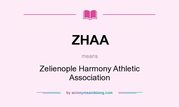 What does ZHAA mean? It stands for Zelienople Harmony Athletic Association