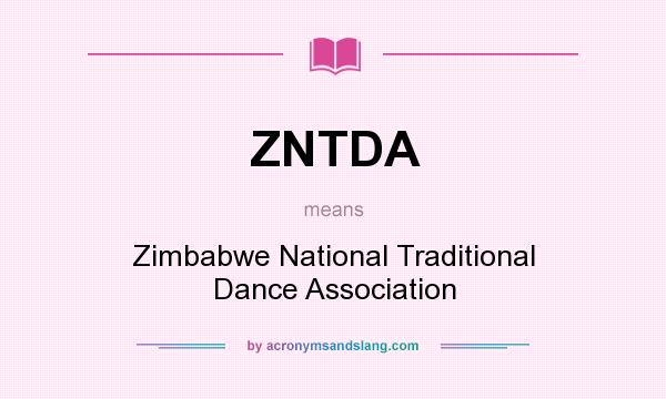 What does ZNTDA mean? It stands for Zimbabwe National Traditional Dance Association