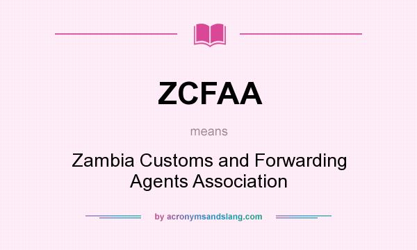 What does ZCFAA mean? It stands for Zambia Customs and Forwarding Agents Association
