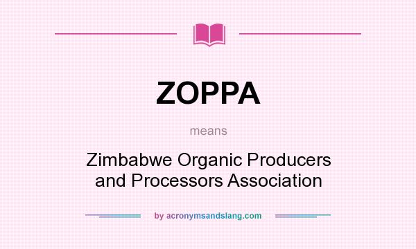 What does ZOPPA mean? It stands for Zimbabwe Organic Producers and Processors Association