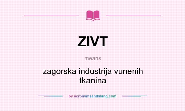 What does ZIVT mean? It stands for zagorska industrija vunenih tkanina