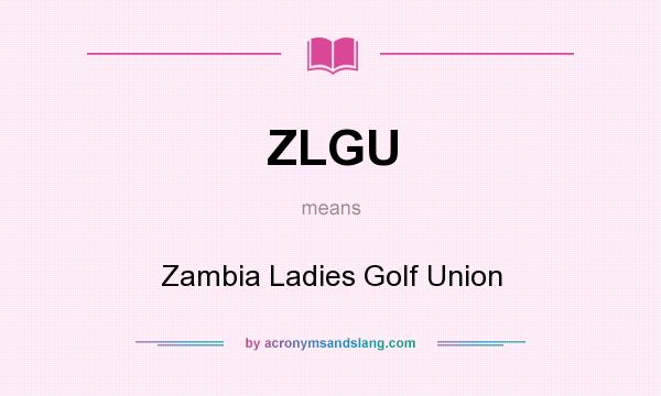 What does ZLGU mean? It stands for Zambia Ladies Golf Union