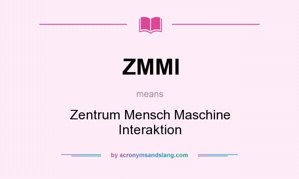 What does ZMMI mean? It stands for Zentrum Mensch Maschine Interaktion