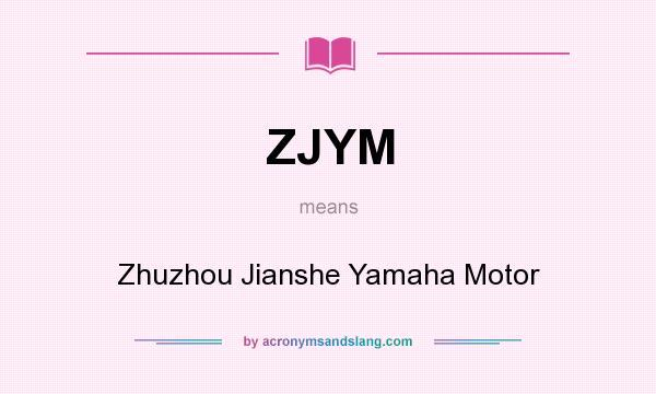 What does ZJYM mean? It stands for Zhuzhou Jianshe Yamaha Motor