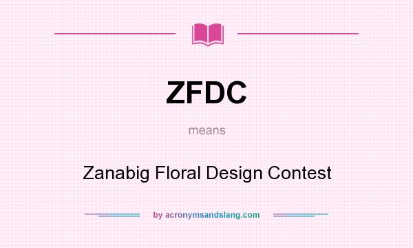 What does ZFDC mean? It stands for Zanabig Floral Design Contest