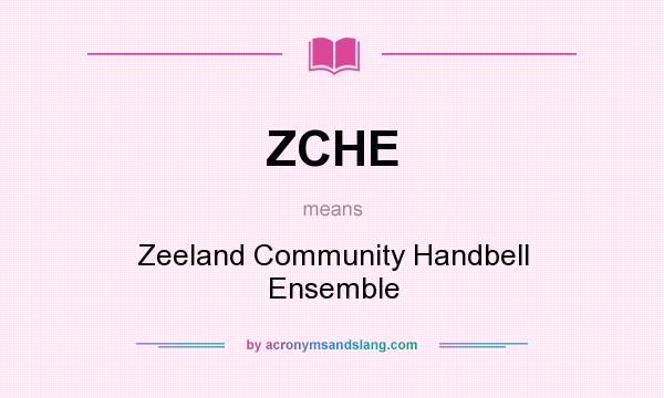 What does ZCHE mean? It stands for Zeeland Community Handbell Ensemble