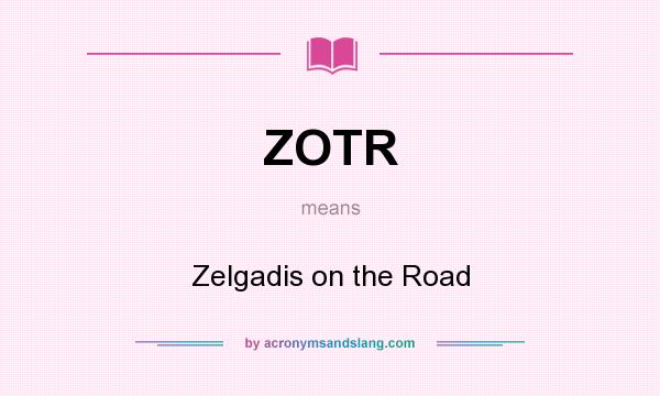 What does ZOTR mean? It stands for Zelgadis on the Road