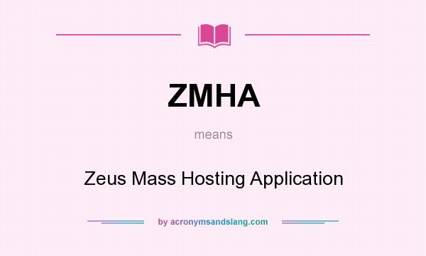 What does ZMHA mean? It stands for Zeus Mass Hosting Application