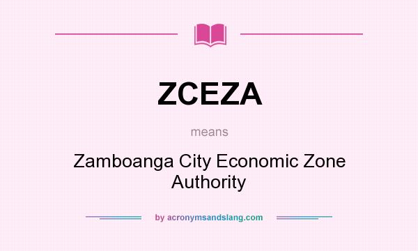 What does ZCEZA mean? It stands for Zamboanga City Economic Zone Authority