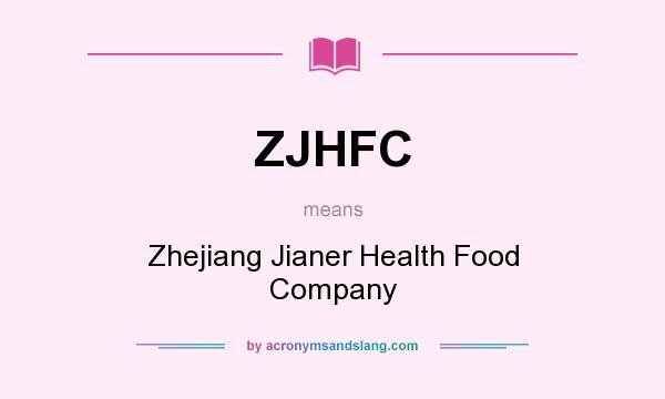 What does ZJHFC mean? It stands for Zhejiang Jianer Health Food Company