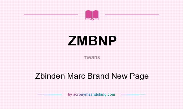 What does ZMBNP mean? It stands for Zbinden Marc Brand New Page