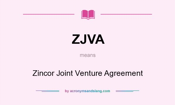 What does ZJVA mean? It stands for Zincor Joint Venture Agreement