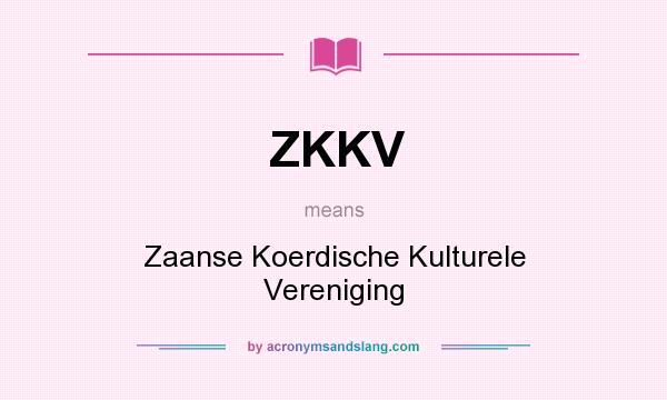 What does ZKKV mean? It stands for Zaanse Koerdische Kulturele Vereniging