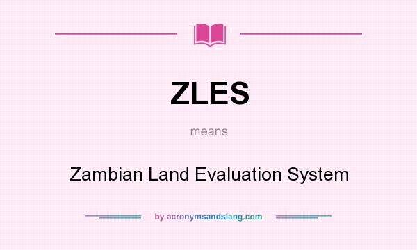 What does ZLES mean? It stands for Zambian Land Evaluation System