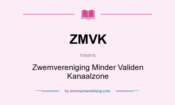 What does ZMVK mean? It stands for Zwemvereniging Minder Validen Kanaalzone