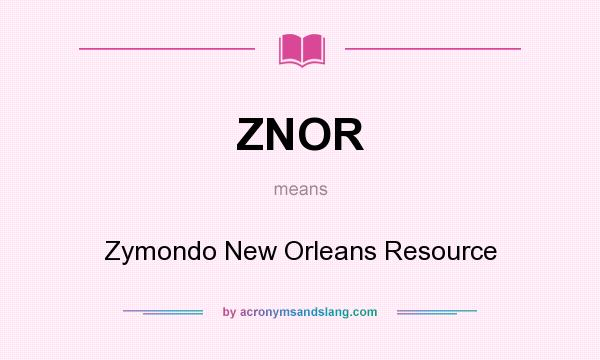 What does ZNOR mean? It stands for Zymondo New Orleans Resource