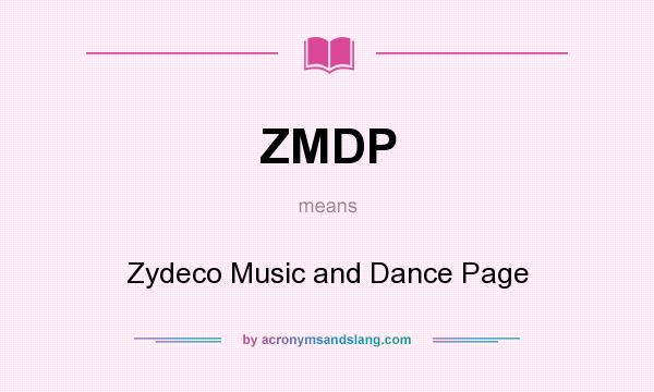 What does ZMDP mean? It stands for Zydeco Music and Dance Page