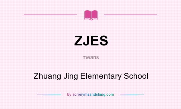 What does ZJES mean? It stands for Zhuang Jing Elementary School