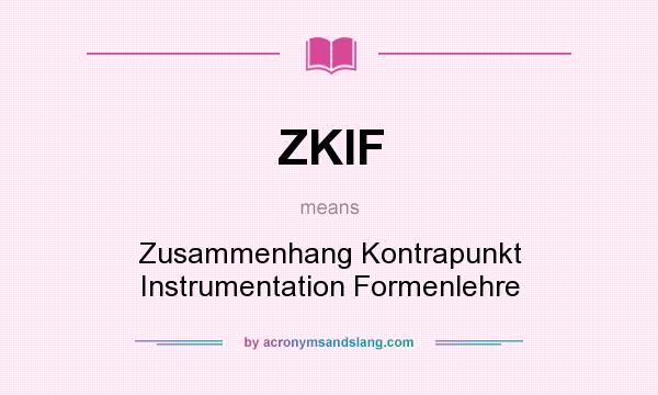 What does ZKIF mean? It stands for Zusammenhang Kontrapunkt Instrumentation Formenlehre