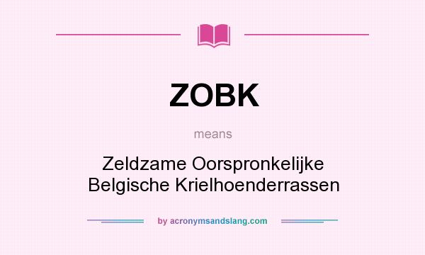 What does ZOBK mean? It stands for Zeldzame Oorspronkelijke Belgische Krielhoenderrassen